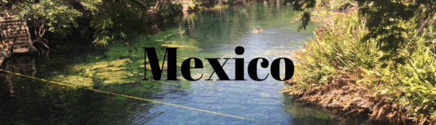 Mexico 632x182 - Where I've Been