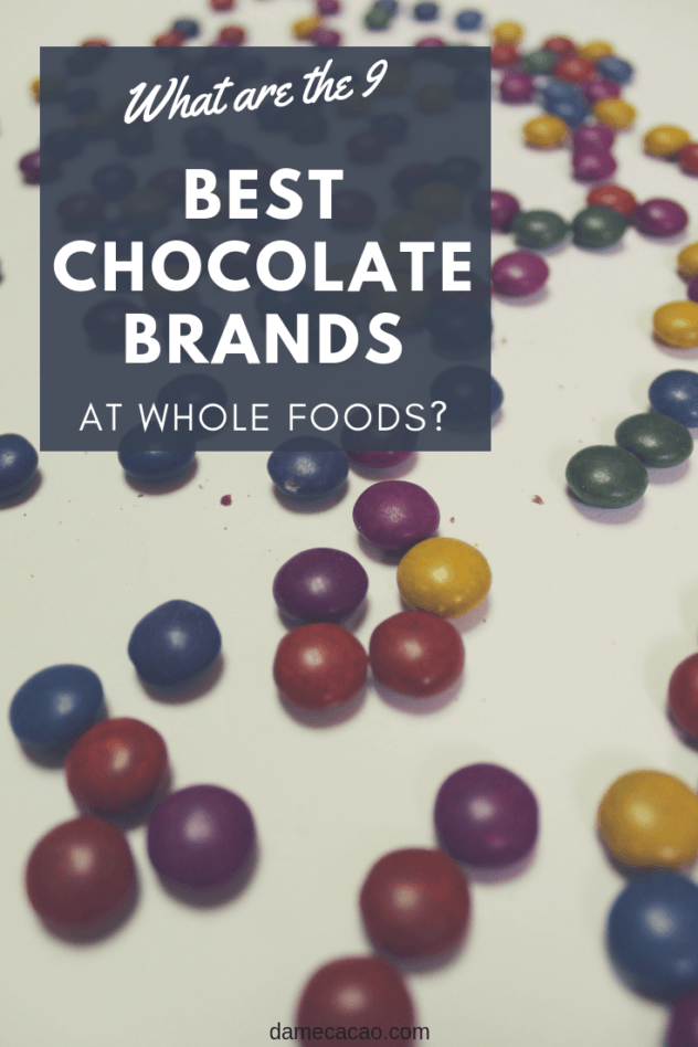 What chocolate bar gets you the best bang for the buck in your local health food store? Check out the 9 brands you'll find there, and which ones are the best.   #chocolate #chooclate #best #whole #foods #vegan #organic #fair #trade #healthy #vegetarian #must #try #brands #bars #cacao #cocoa #madecasse #madagascar #foodie